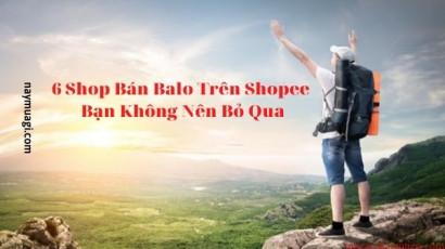 6 Shop Bán Balo Trên Shopee Bạn Không Nên Bỏ Qua