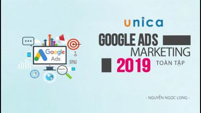 Google Ads Marketing toàn tập